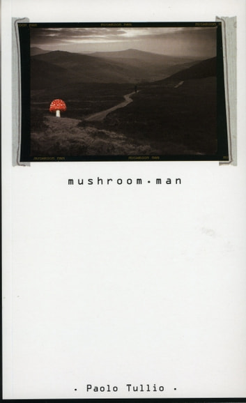 Mushroom.Man ebook by Paulo Tullio