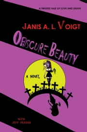 Obscure Beauty ebook by Janis A.L. Voigt