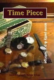 Time Piece ebook by P. V. LeForge,Anne Petty