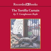 The Tortilla Curtain audiobook by T.C. Boyle