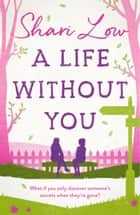 A Life Without You - An emotional page-turner to make you laugh and cry ebook by