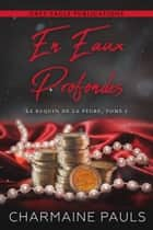 En eaux profondes ebook by Charmaine Pauls