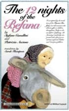 The 12 nights of the Befana eBook by Stefano Cavallini, Patrizia Ascione