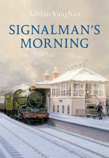 Signalman's Morning ebook by Adrian Vaughan