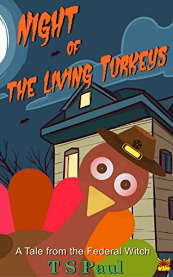 Night of the Living Turkeys ebook by T S Paul
