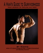A Man's Guide to Survivorhood ebook by Namid