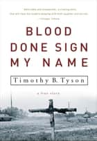 Blood Done Sign My Name ebook by Timothy B. Tyson