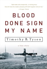 Blood Done Sign My Name - A True Story ebook by Timothy B. Tyson
