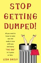 Stop Getting Dumped! eBook by Lisa Daily