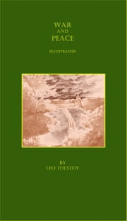 War and Peace (Illustrated) ebook by Leo Tolstoy