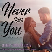 Never With You audiobook by Anie Michaels