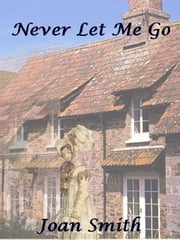Never Let Me Go ebook by Joan Smith