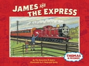 James and the Express (Thomas & Friends) ebook by Rev. W. Awdry,C. Reginald Dalby