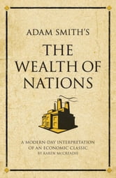 The Wealth of Nations - A modern-day interpretation of an economic classic ebook by Karen McCreadie