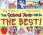This School Year Will Be the BEST! ebook by Kay Winters, Renee Andriani