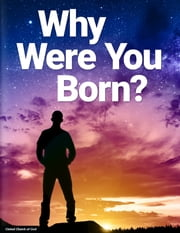 Why Were You Born? ebook by United Church of God