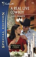 A Real Live Cowboy ebook by Judy Duarte