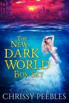 The New, Dark World Box Set ebook by Chrissy Peebles
