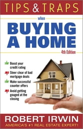 Tips and Traps When Buying a Home ebook by Robert Irwin