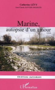 Marine, autopsie d'un amour ebook by Catherine Levy