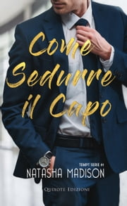 Come sedurre il capo eBook by Natasha Madison