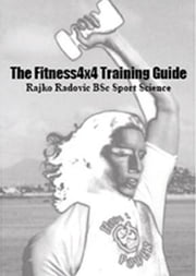 Fitness 4x4 Training Guide ebook by Radovic, Rajko