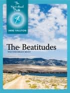 The Beatitudes ebook by Imre Vallyon