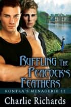 Ruffling the Peacock's Feathers - Book 12 ebook by Charlie Richards