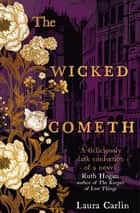 The Wicked Cometh - The addictive historical mystery ebook by Laura Carlin