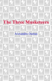 The Three Musketeers ebook by Alexandre Dumas,Lowell Bair
