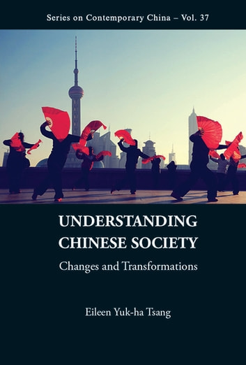Understanding Chinese Society - Changes and Transformations ebook by Eileen Yuk-ha Tsang