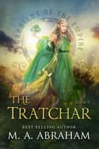 The Tratchar ebook by M.A. Abraham