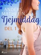 Tjejmiddag del 1 eBook by Anders Mathlein