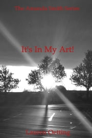 It's in My Art! - The Amanda Smith Series ebook by Lauren Oetting