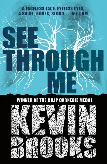 See Through Me ebook by Kevin Brooks