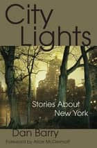 City Lights - Stories About New York ebook by Dan Barry