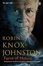 Force of Nature ebook by Robin Knox-Johnston