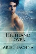 Highland Lover ebook by Ariel Tachna