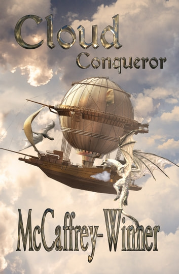 Cloud Conqueror ebook by McCaffrey-Winner,Winner Twins,Todd McCaffrey,Brit Winner,Brianna Winner