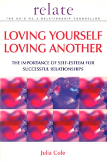 Loving Yourself Loving Another ebook by Julia Cole