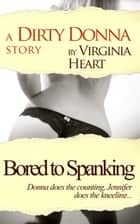 Bored to Spanking ebook by Virginia Heart