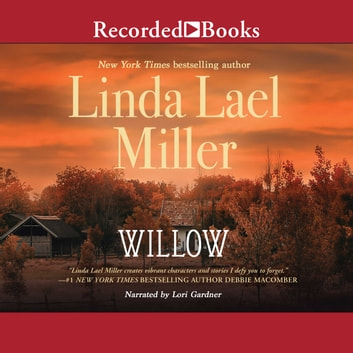 Willow - A Novel audiobook by Linda Lael Miller