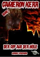 Cameron Kerr - Band 1 - Der Cop aus der Hölle ebook by Michael Kruschina