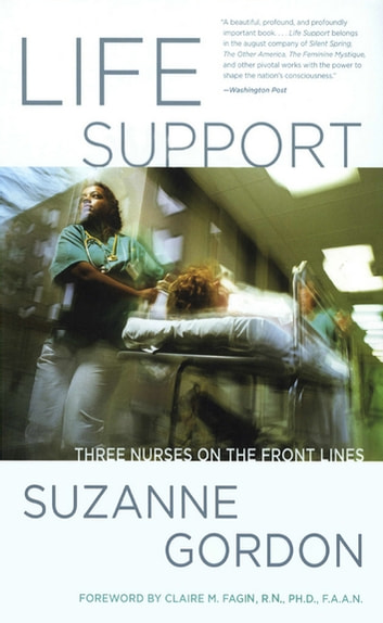 Life Support - Three Nurses on the Front Lines ebook by Suzanne Gordon
