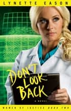 Don't Look Back (Women of Justice Book #2) ebook by Lynette Eason