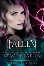 Fallen - The Prequel ebook by Stacy Claflin