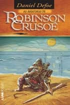 As Aventuras de Robinson Crusoé ebook by Daniel Defoe, Albino Poli Jr.