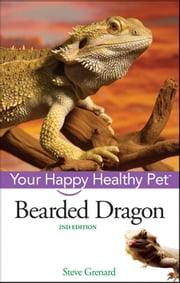 Bearded Dragon - Your Happy Healthy Pet ebook by Steve Grenard