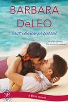 Last Chance Proposal ebook by Barbara DeLeo