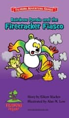 Rainbow Panda and the Firecracker Fiasco ebook by Eileen Wacker